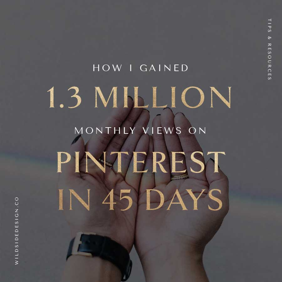 How I Gained 1.3 Million Monthly Views on Pinterest in 45 Days